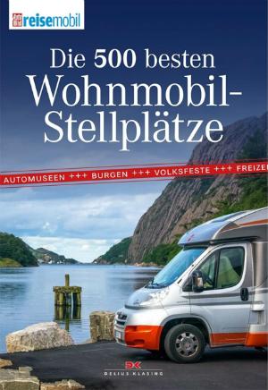Buch die 500 schönsten Reisemobil Stellplätze