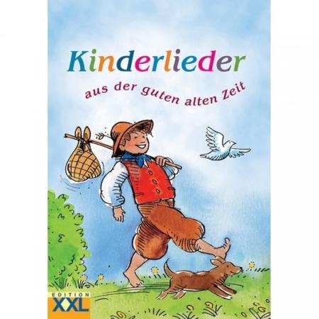 Edition XXL - Kinderlieder aus der guten alten Zeit